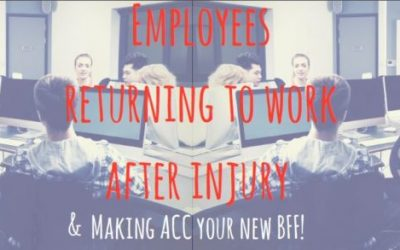 Employees returning to work from injury and making ACC your BFF!
